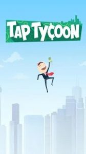 Tap Tycoon 2.0.14 Latest 2021 (MOD Unlimited Money) 1